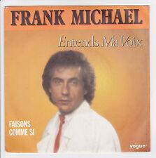 """MICHAEL Frank Vinyle 45T 7"""" SP ENTENDS MA VOIX - FAISONS COMME SI - VOGUE 102018"""