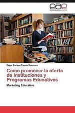 Como promover la oferta de Instituciones y Programas Educativos: Marketing Educa