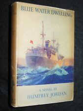 HUMFREY JORDAN; Blue Water Dwelling - 1949-1st - Naval, Maritime Fiction, Novel