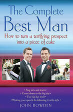 The Complete Best Man: How to turn a terrifying prospect into a piece of cake