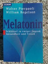 Melatonin: Schlüssel zu ewiger Jugend, Gesundheit und Fitneß [paperback,1996]