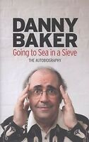 Going to Sea in a Sieve: The Autobiography, Baker, Danny, New