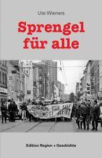 Sprengel für alle. Autobiografische Erzählungen. Ute Wieners