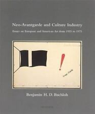 Neo-Avantgarde and Culture Industry: Essays on European and American Art from 1