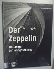 Der Zeppelin ~100 Jahre Luftfahrtgeschichte Christopher Chant /Bildband