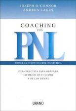 Coaching con PNL: guia practica para obtener lo mejor de ti mismo y de los dema