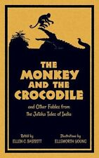 The Monkey and the Crocodile: And Other Fables from the Jataka Tales of India...