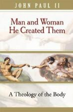 Man and Woman He Created Them : A Theology of the Body by John Paul II (2006,...