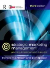 Strategic Marketing Management, Wilson, Richard M.S., Gilligan, Colin, Very Good