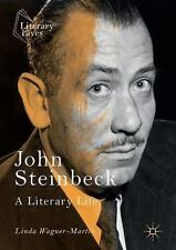 Literary Lives: John Steinbeck : A Literary Life by Linda Wagner-Martin...