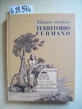 ATLANTE STORICO DEL TERRITORIO FERMANO - LIVI EDITORE - 2010