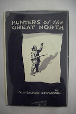 1922 Signed First Edition HUNTERS OF THE GREAT NORTH Vilhjalmur Stefansson