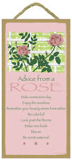 Advice From A Rose wood Inspirational Sign wall Novelty Plaque flower garden New