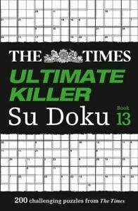 Times Ultimate Killer Su Doku Book 13 by The Times Mind Games