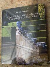 La faïence baroque française et les jardins de Le Nôtre - CAMILLE LEPRINCE