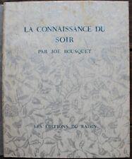 Joë BOUSQUET La Connaissance du Soir Edition originale 1945 1/150 pur fil Marais