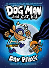 Dog Man and Cat Kid: From the Creator of Captain Underpants (Dog Man #4) - GOOD