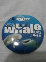 Walt Disney Finding Dory collectible button Speak Like a Whale Day Pixar