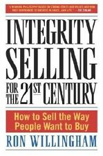 NEW Integrity Selling for the 21st Century How Sell the Way People Want to Buy