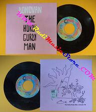 LP 45 7'' DONOVAN The hurdy gurdy man Teen angel 1999 PEACE & LOVE cd mc dvd