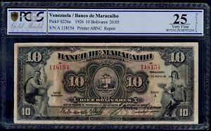 VENEZUELA 10  BOLIVARES 1926 BANCO DE MARACAIBO  PICK # S226a PCGS 25 VERY FINE.