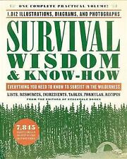 Survival Wisdom & Know How: Everything You Need to Know to Subsist in the Wilder