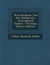 NEW Woordenboek Van Het Geldersch-Overijselsch Dialect (Dutch Edition)