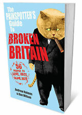 The Painspotter's Guide to Broken Britain: 50 People to Love, Hate, Blame, Rate,