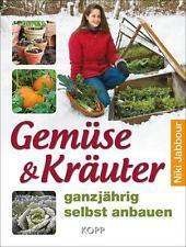 Gemüse & Kräuter ganzjährig selbst anbauen von Niki Jabbour (2015, Gebundene...