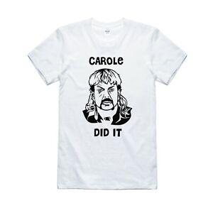 Carole Baskin T Shirt Joe Exotic Tiger King Carole Did it Funny Fun Joke Tee Top