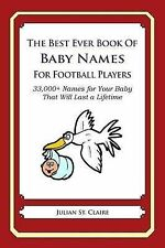 The Best Ever Book of Baby Names for Football Players: 33,000+ Names for Your Ba