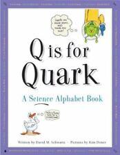 Q Is for Quark: A Science Alphabet Book by Schwartz, David M.