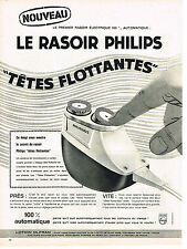 PUBLICITE ADVERTISING  1960   PHILIPS    rasoir tetes flottantes