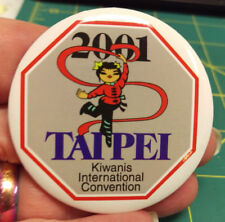 Kiwanis Button - 2001 Taipei Kiwanis International Convention button - Nice!