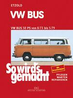 VW BUS T2 50PS 1973-79 - ETZOLD So wirds gemacht Reparaturanleitung Bd 17 NEU!