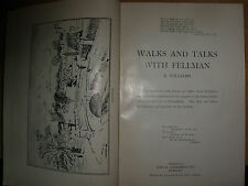 WALKS AND TALKS WITH FELLMAN By E.WILLIAMS 1952 HB A RECORD OF FELL WALKS