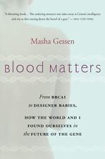 Blood Matters: From BRCA1 to Designer Babies, How the World and I Found Ourselve
