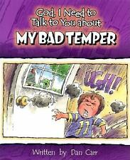 My Bad Temper (God I Need to Talk to You About...) Dan Carr Paperback
