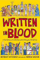 , Written in Blood: A brief history of civilisation (with all the gory bits left