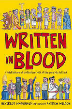 Written in Blood: A Brief History of Civilisation (with All the Gory Bits Left i