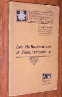 Nicolas Vaschide LES HALLUCINATIONS TELEPATHIQUES 1908 métapsychique télépathie