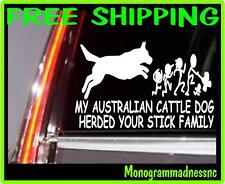 My Australian Cattle Dog Herded Your Stick Family Vinyl Decal Sticker Car Truck