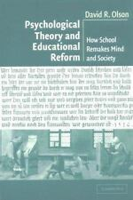 Psychological Theory And Educational Reform: How School Remakes Mind And Soci...