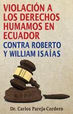 Violación a Los Derechos Humanos en Ecuador : Contra Roberto y William Isaías...