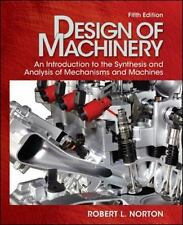 Design of Machinery : An Introduction to the Synthesis and Analysis of Mechanism