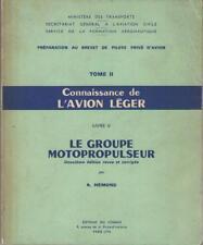Connaissance de l'Avion Léger Tome 2 Livre 5 : Le Groupe Motopropulseur - Hémond
