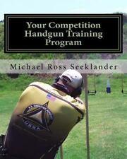 """GOOD COND"" YOUR COMPETITION HANDGUN TRAINING PROGRAM by Michael Ross Seeklander"