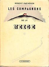 C1 MONTAGNE Matheron COMPAGNONS DE LA NEIGE 1946 Souvenirs SKI Alpes ILLUSTRE