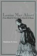 Louisa May Alcott: From Blood & Thunder to Hearth & Home-ExLibrary