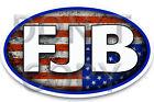 FJB - ANTI JOE BIDEN Funny Bumper Sticker Decal #FJB 5 X 3 Ovals Trump For Sale